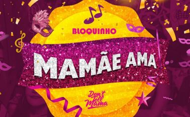CARNAVAL DON'T TELL MAMA - BLOQUINHO MAMÃE AMA
