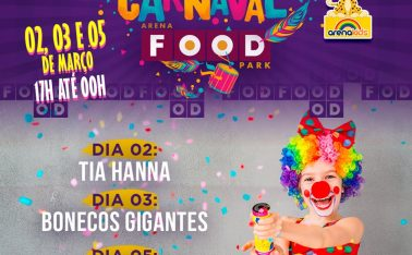 CARNAVAL NO ARENA FOOD PARK