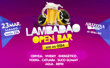 LAMBADÃO OPEN BAR NO ARIZONA BAR