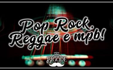 Pop Rock, Reggae e MPB!  Bar do Bigode